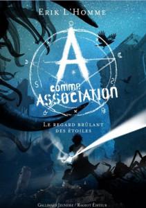 A Comme Association / Livre 8 - Le Regard Brûlant Des Étoiles  dans fantastique a+comme+association+t8+erick+homme+livre+8-211x300